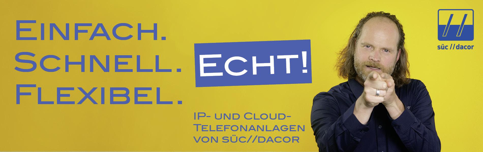 Einfach. Schnell. Flexibel. IP- und Cloud-Telefonanlagen von süc//dacor